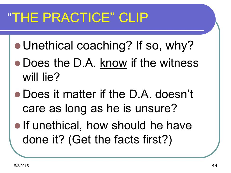 THE PRACTICE CLIP Unethical coaching If so, why