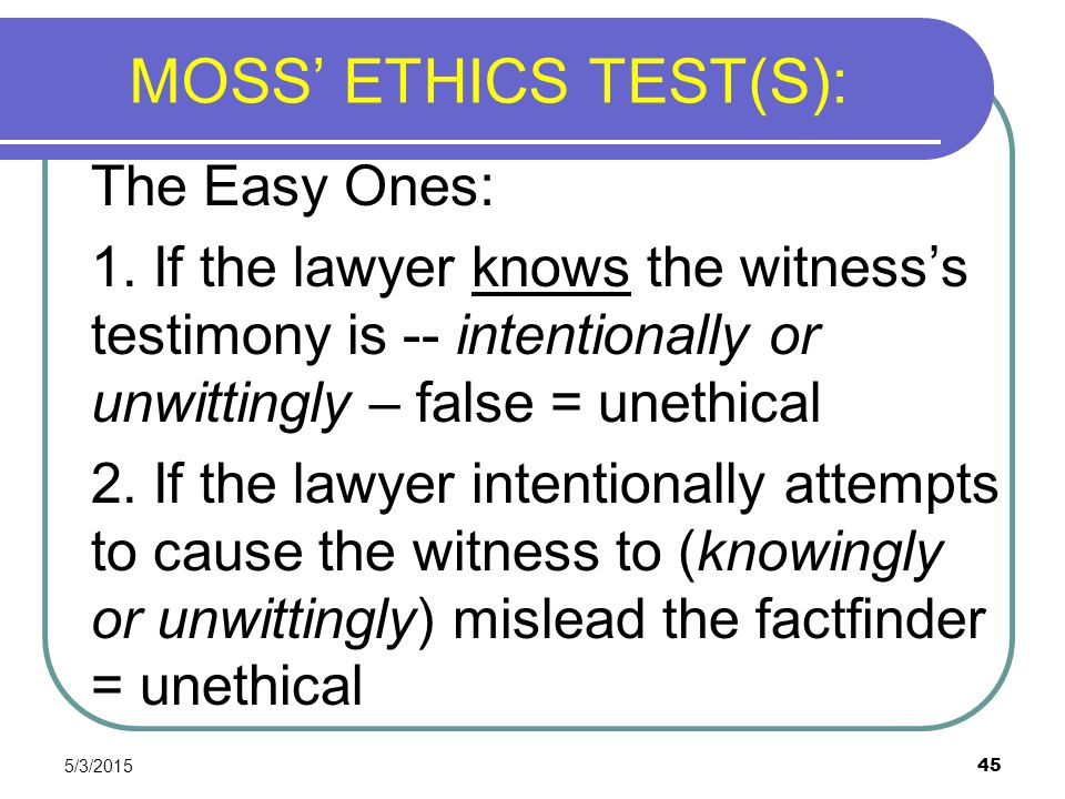 MOSS' ETHICS TEST(S): The Easy Ones: