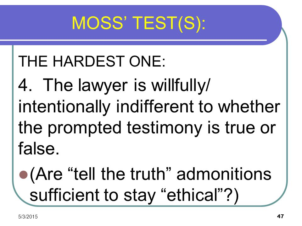 (Are tell the truth admonitions sufficient to stay ethical )