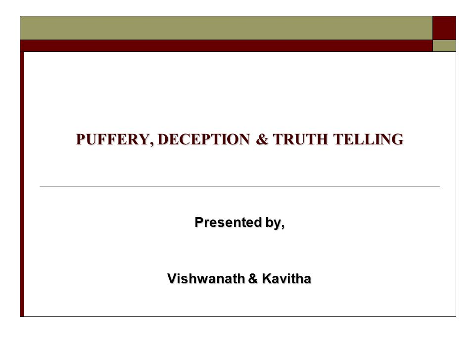 PUFFERY, DECEPTION & TRUTH TELLING