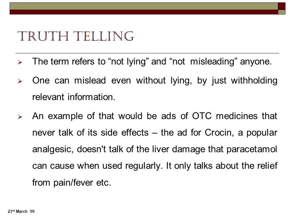 Truth telling The term refers to not lying and not misleading anyone.