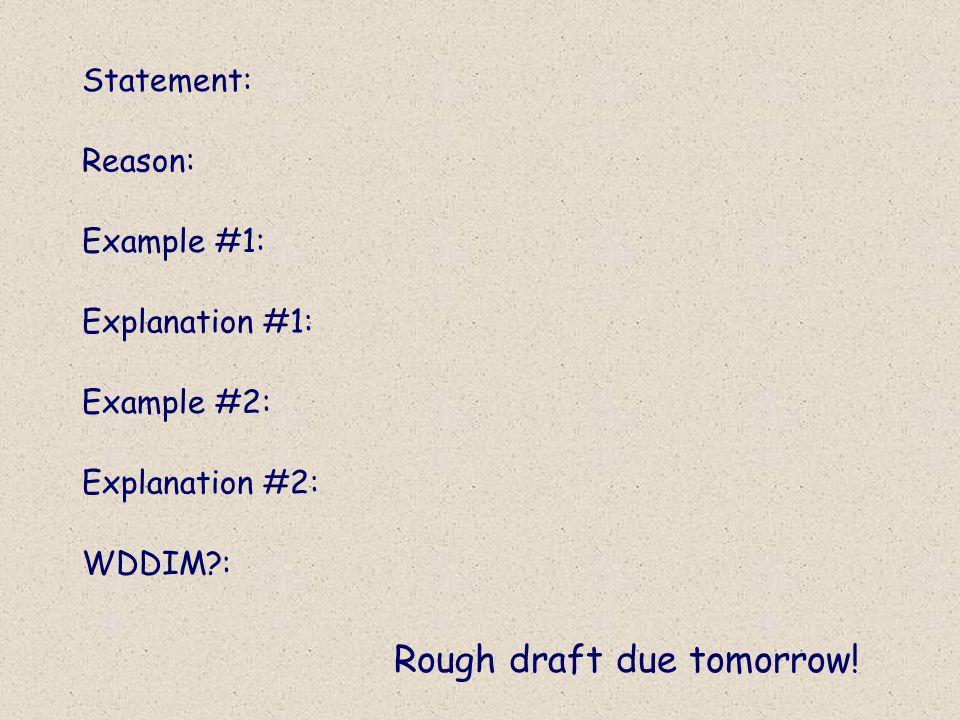 Rough draft due tomorrow!