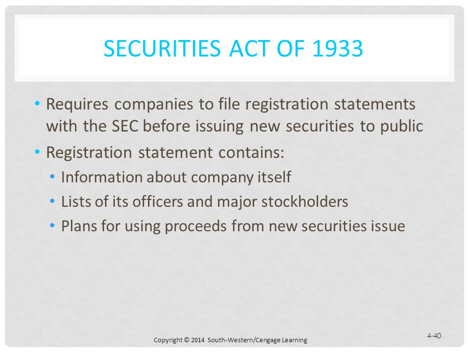 Securities Act of 1933 Requires companies to file registration statements with the SEC before issuing new securities to public.