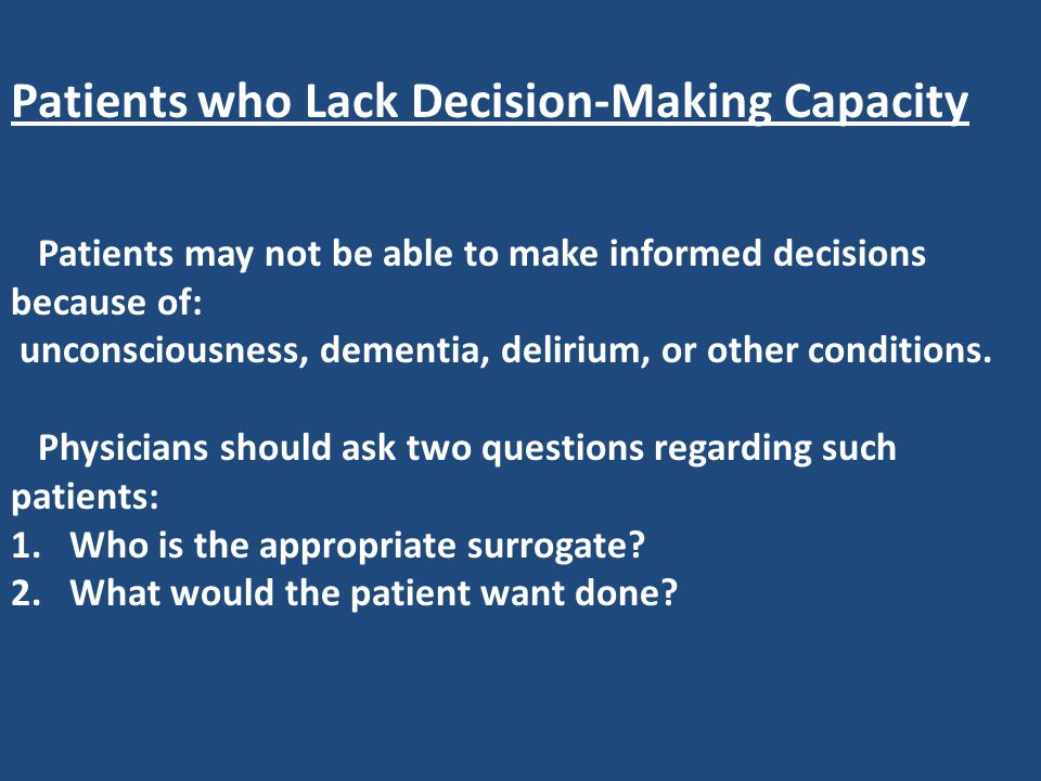 Patients who Lack Decision-Making Capacity
