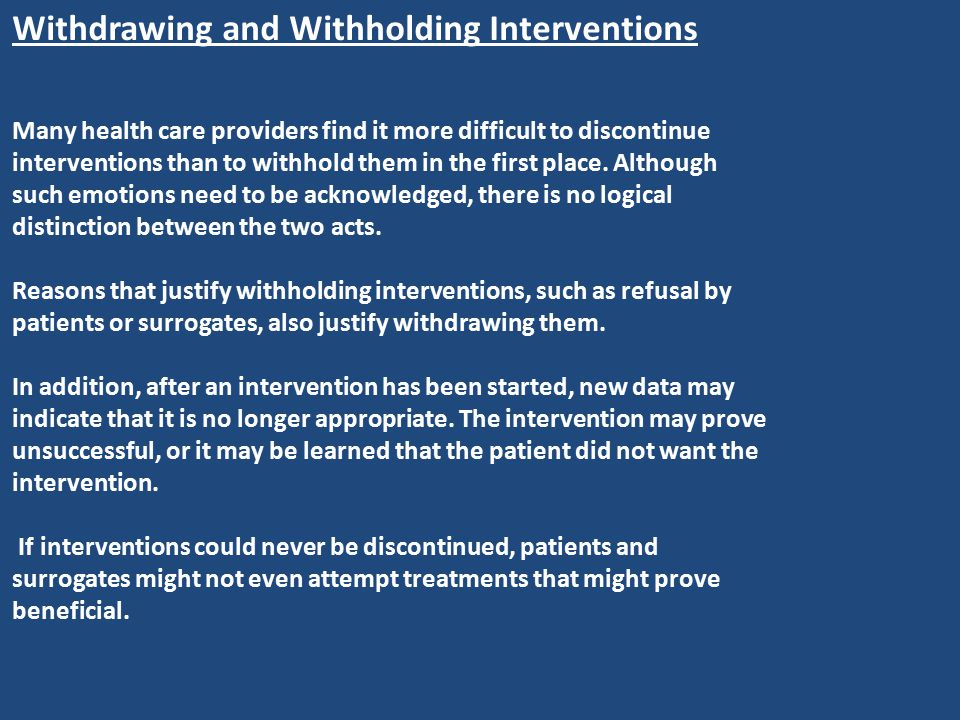 Withdrawing and Withholding Interventions
