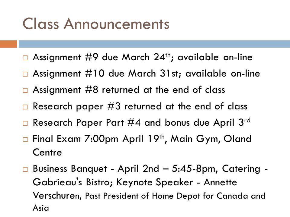 Class Announcements Assignment #9 due March 24th; available on-line