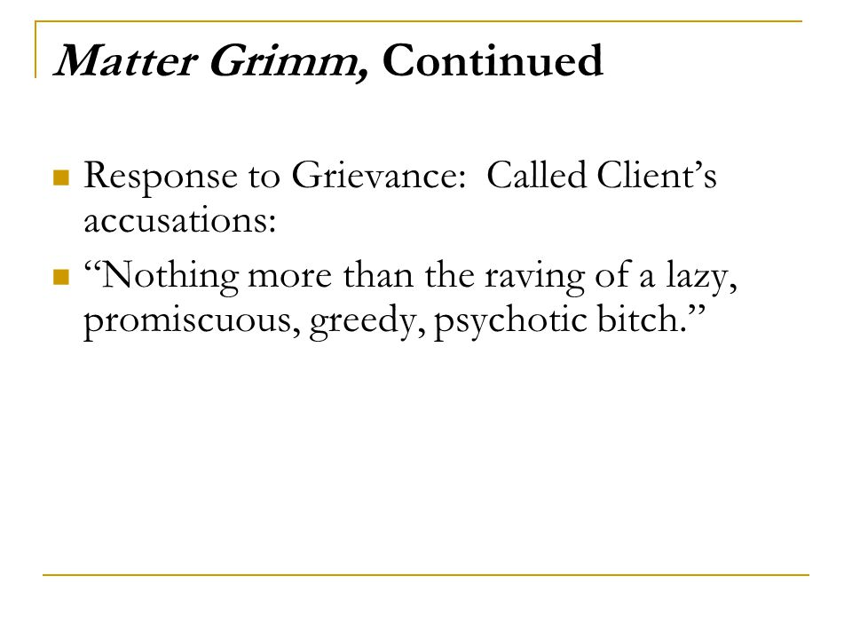 Matter Grimm, Continued