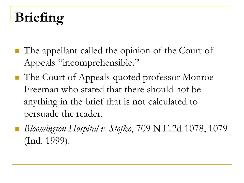 Briefing The appellant called the opinion of the Court of Appeals incomprehensible.