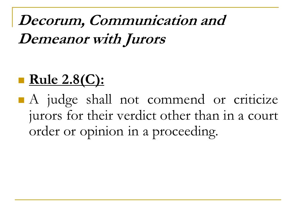 Decorum, Communication and Demeanor with Jurors