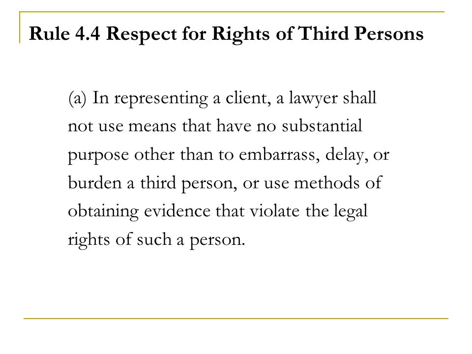 Rule 4.4 Respect for Rights of Third Persons