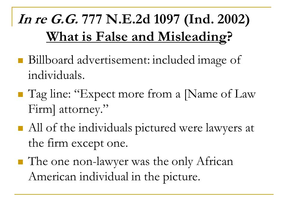 In re G.G. 777 N.E.2d 1097 (Ind. 2002) What is False and Misleading