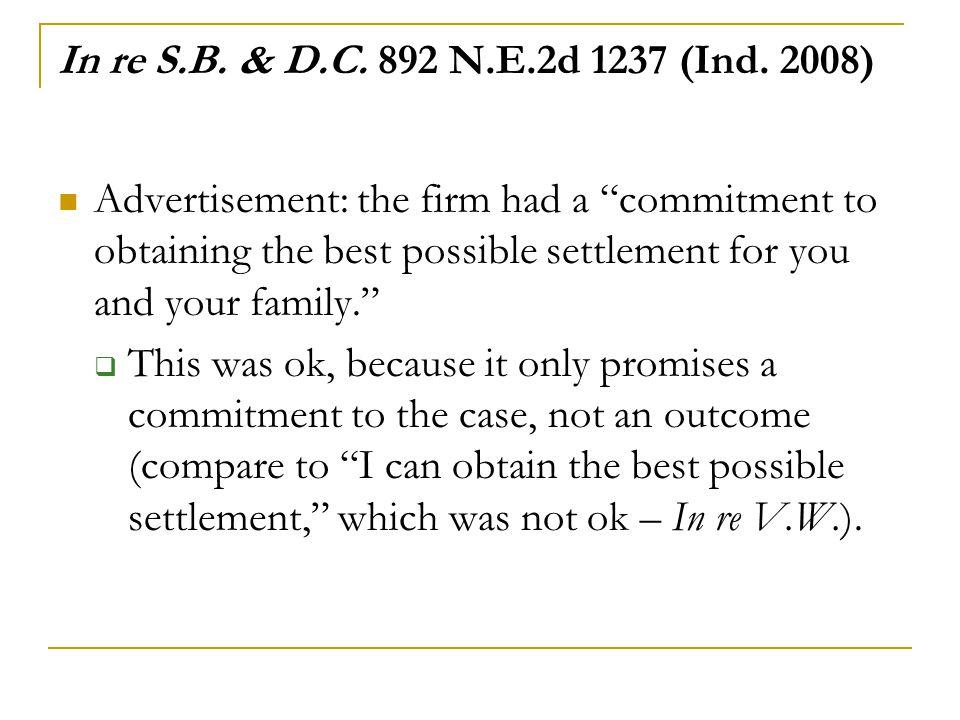 In re S.B. & D.C. 892 N.E.2d 1237 (Ind. 2008)