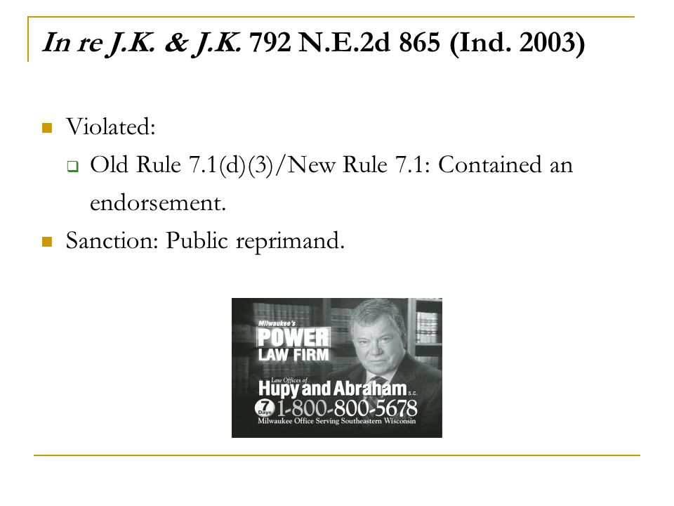 In re J.K. & J.K. 792 N.E.2d 865 (Ind. 2003) Violated: