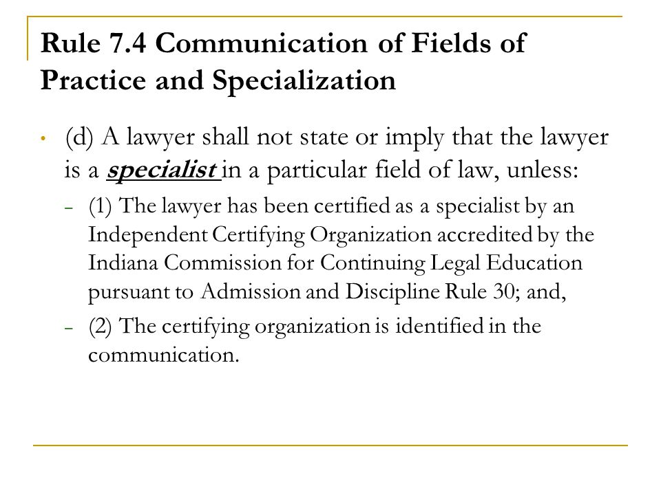 Rule 7.4 Communication of Fields of Practice and Specialization
