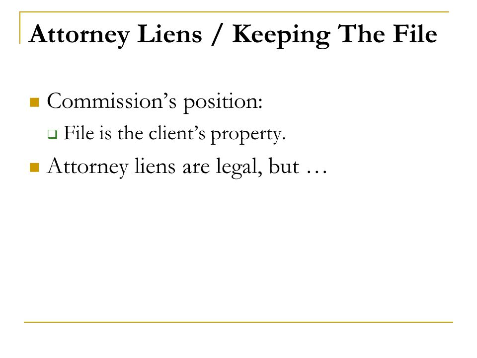 Attorney Liens / Keeping The File