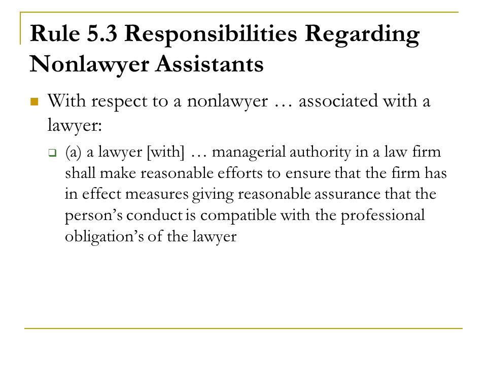 Rule 5.3 Responsibilities Regarding Nonlawyer Assistants