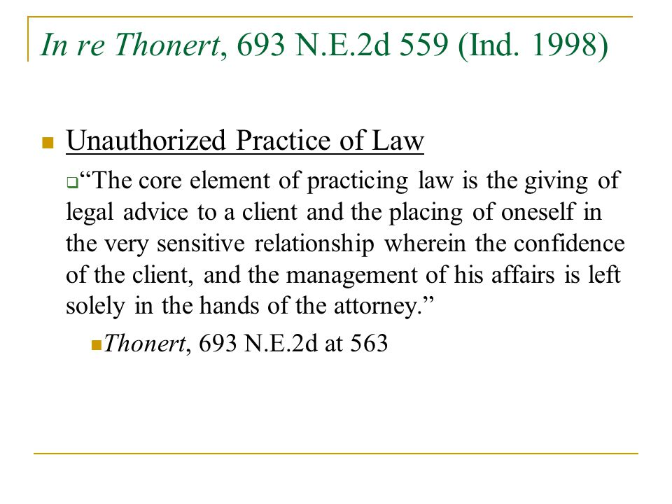 In re Thonert, 693 N.E.2d 559 (Ind. 1998) Unauthorized Practice of Law