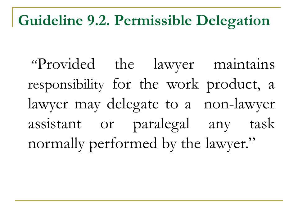 Guideline 9.2. Permissible Delegation