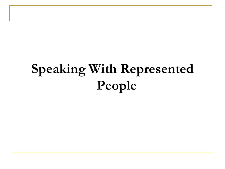 Speaking With Represented People