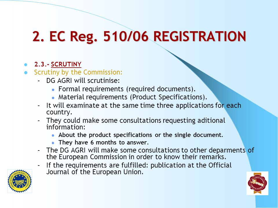 2. EC Reg. 510/06 REGISTRATION Scrutiny by the Commission: