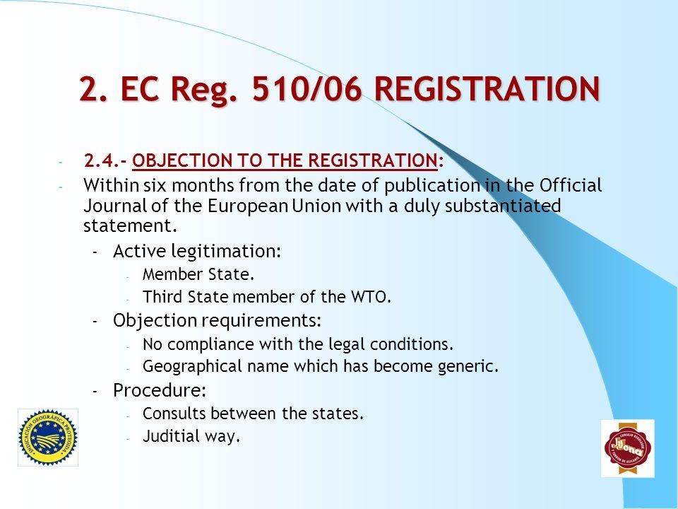 2. EC Reg. 510/06 REGISTRATION 2.4.- OBJECTION TO THE REGISTRATION: