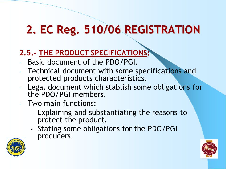 2. EC Reg. 510/06 REGISTRATION 2.5.- THE PRODUCT SPECIFICATIONS:
