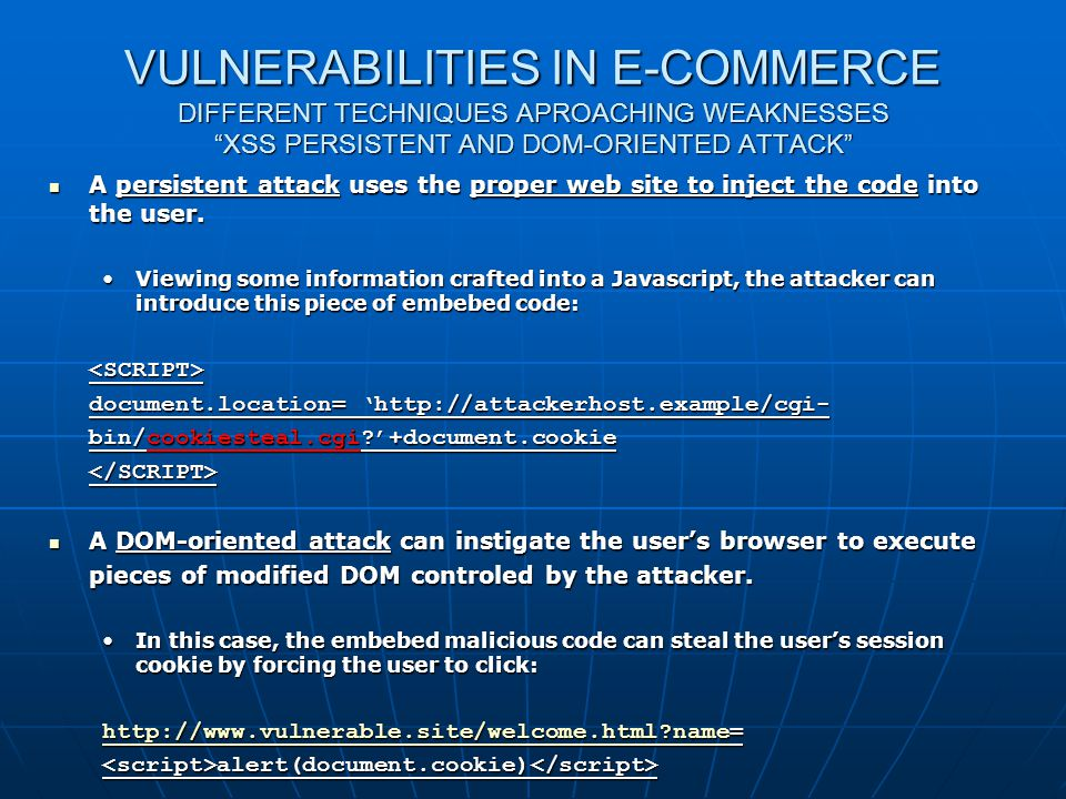 Web shop Security VULNERABILITIES IN E-COMMERCE DIFFERENT TECHNIQUES APROACHING WEAKNESSES XSS PERSISTENT AND DOM-ORIENTED ATTACK