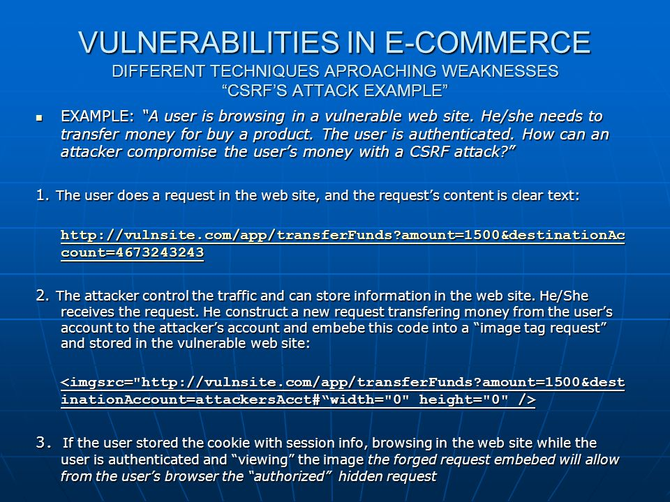 VULNERABILITIES IN E-COMMERCE DIFFERENT TECHNIQUES APROACHING WEAKNESSES CSRF'S ATTACK EXAMPLE