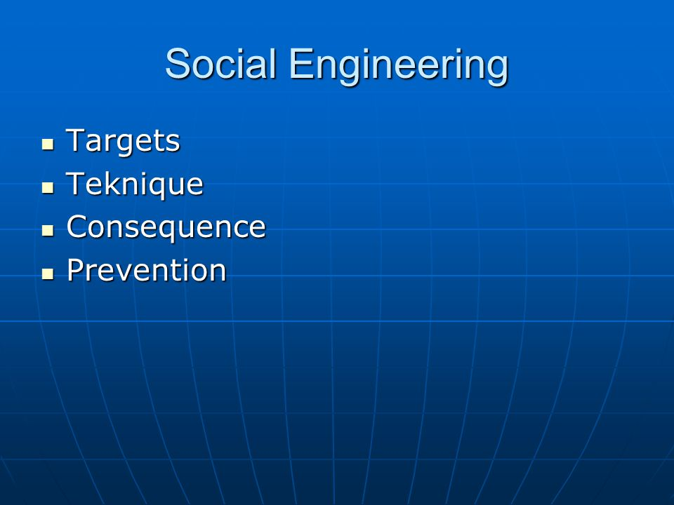 Social Engineering Targets Teknique Consequence Prevention