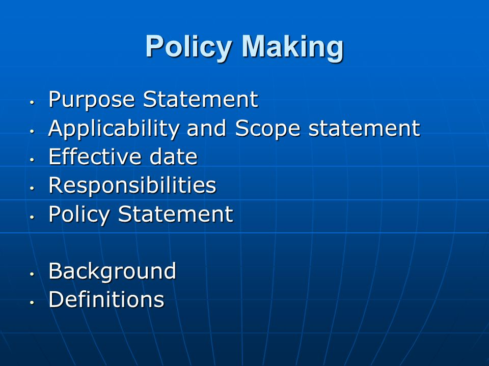 Policy Making Purpose Statement Applicability and Scope statement