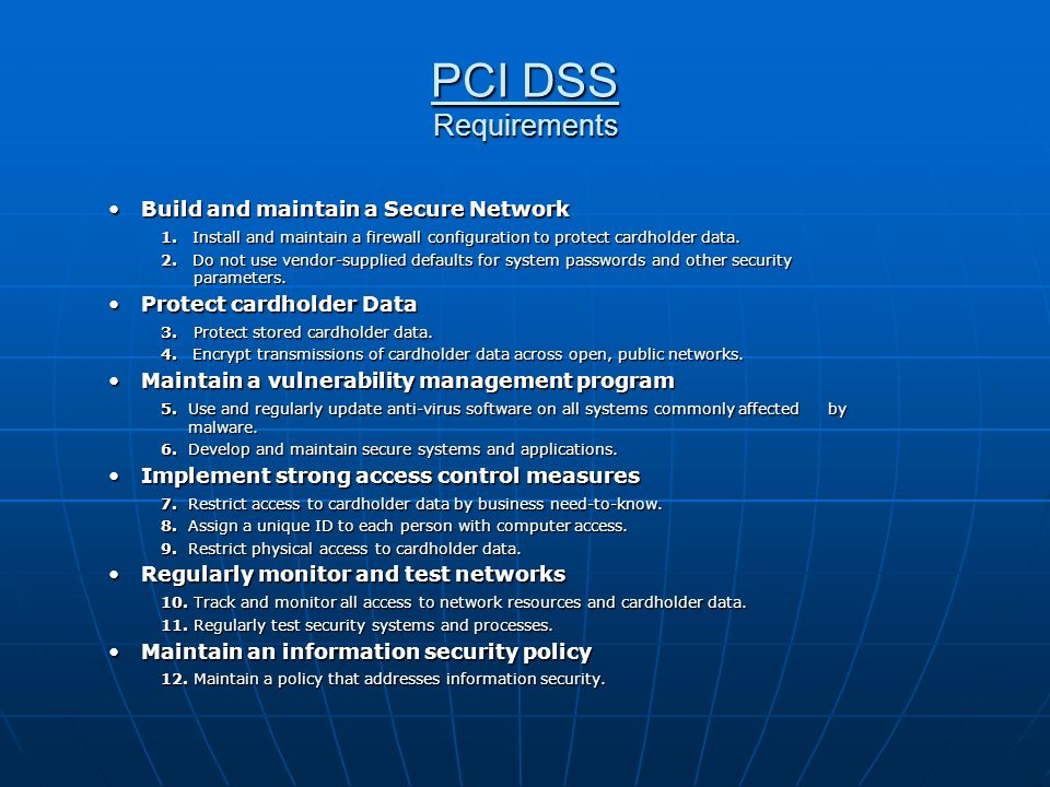 PCI DSS Requirements Build and maintain a Secure Network