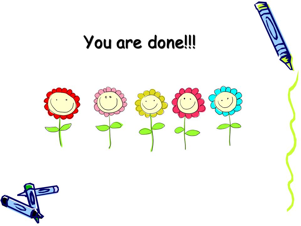You are done!!!