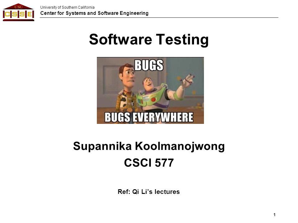 Supannika Koolmanojwong CSCI 577 Ref: Qi Li's lectures