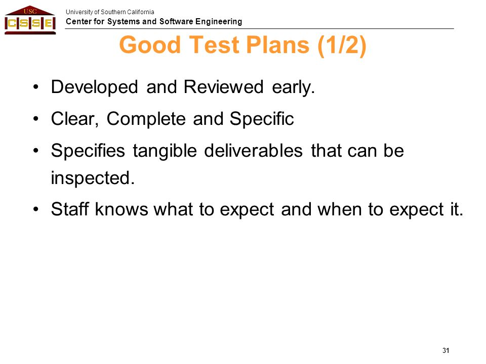 Good Test Plans (1/2) Developed and Reviewed early.
