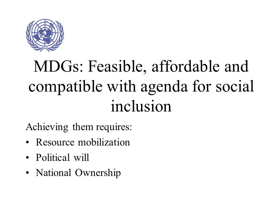 MDGs: Feasible, affordable and compatible with agenda for social inclusion