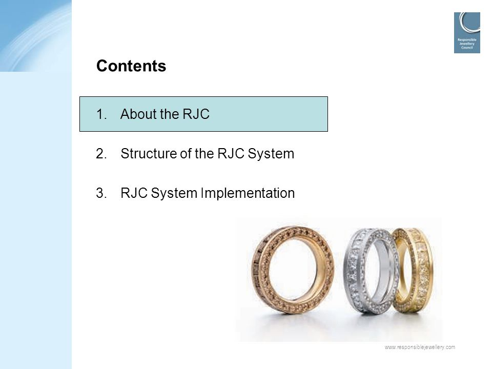 Contents About the RJC Structure of the RJC System