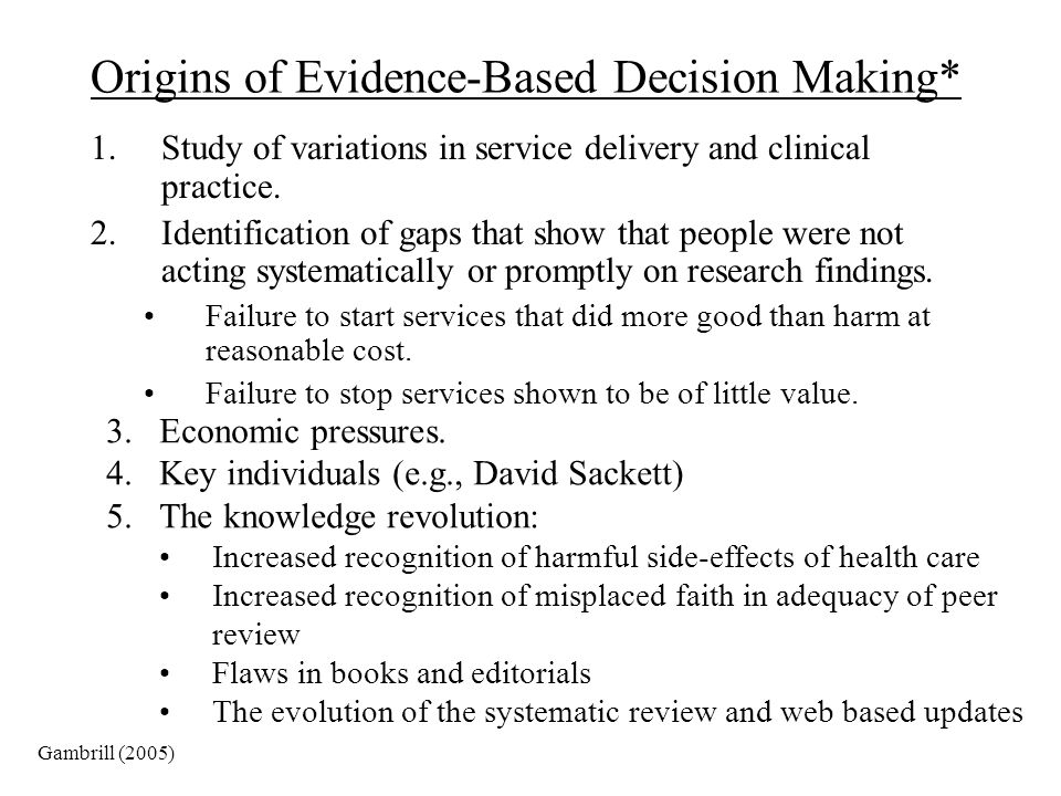 Origins of Evidence-Based Decision Making*