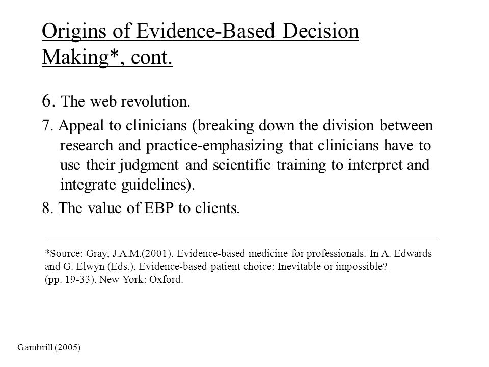 Origins of Evidence-Based Decision Making*, cont.