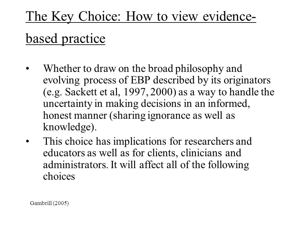 The Key Choice: How to view evidence-based practice