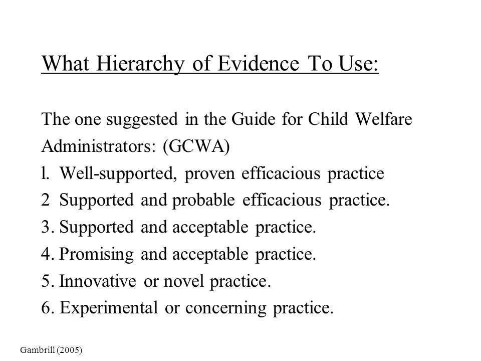 What Hierarchy of Evidence To Use: