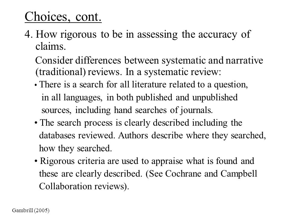 Choices, cont. 4. How rigorous to be in assessing the accuracy of claims.