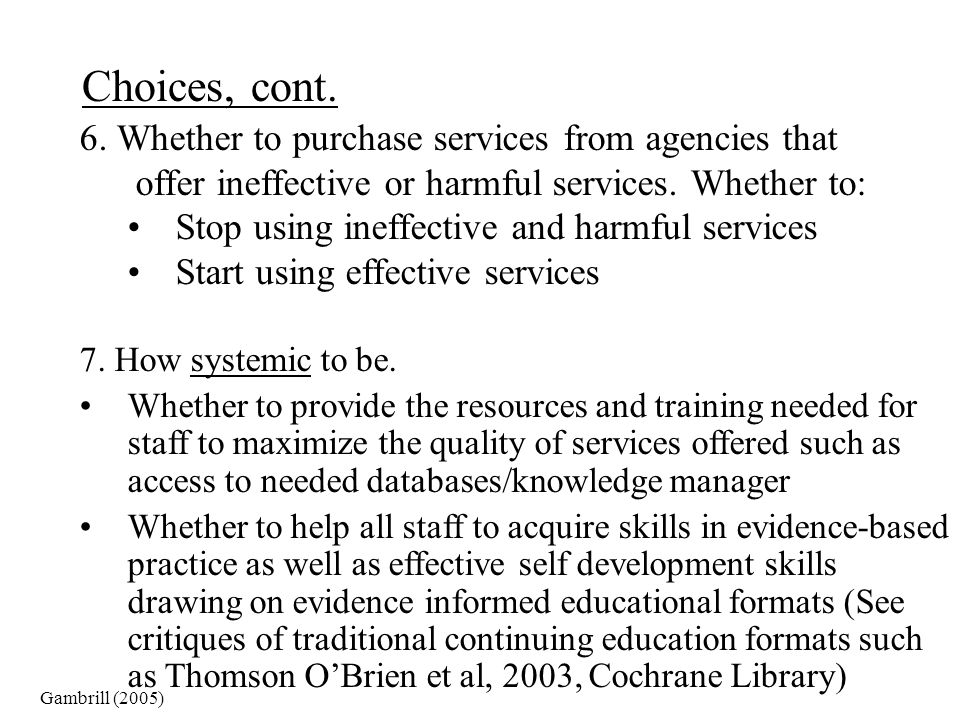 Choices, cont. 6. Whether to purchase services from agencies that