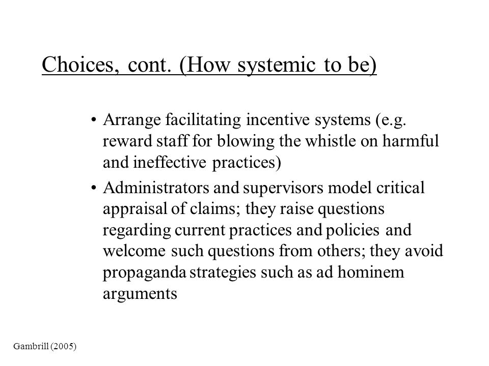 Choices, cont. (How systemic to be)