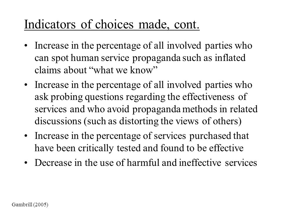Indicators of choices made, cont.