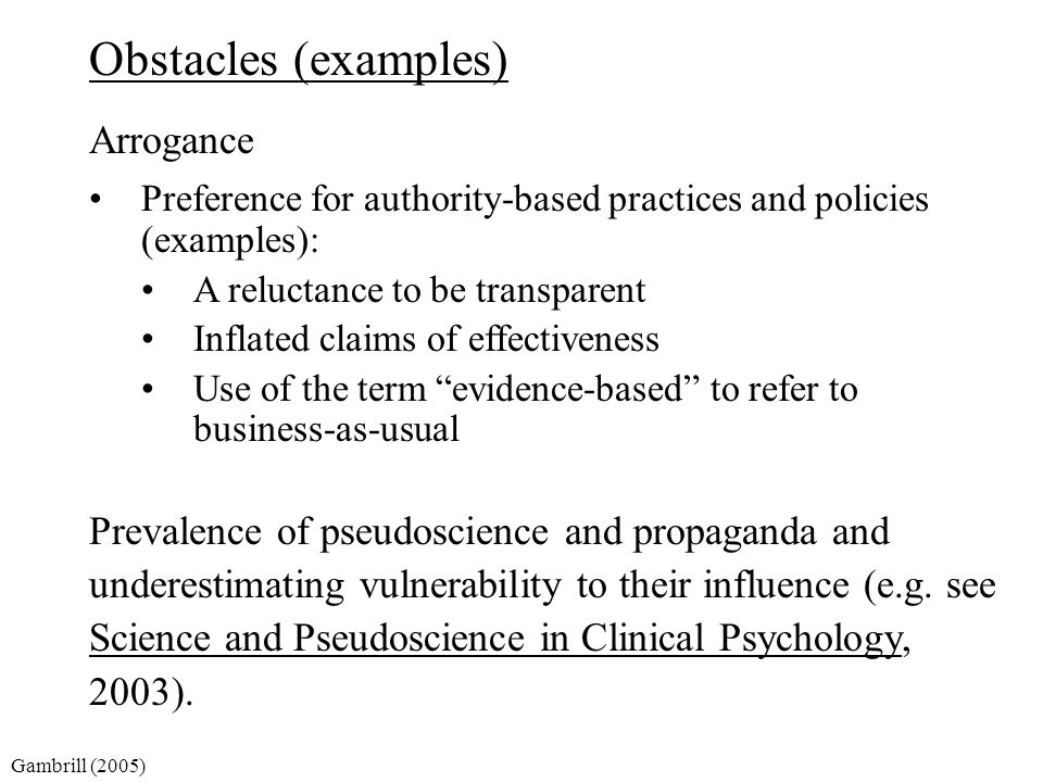 Obstacles (examples) Arrogance