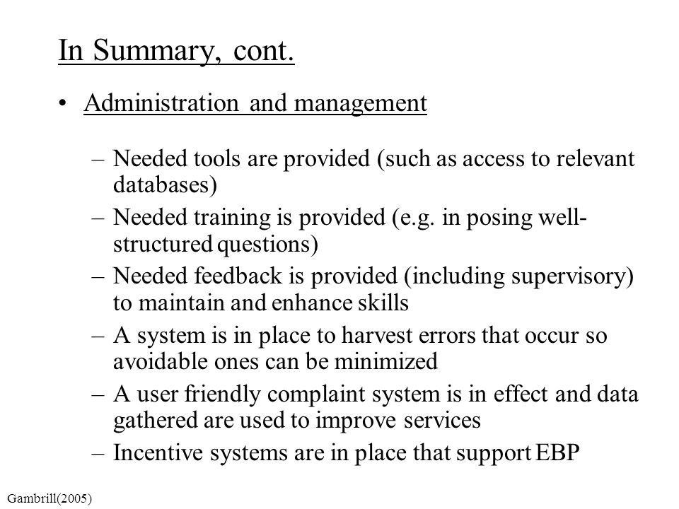 In Summary, cont. Administration and management