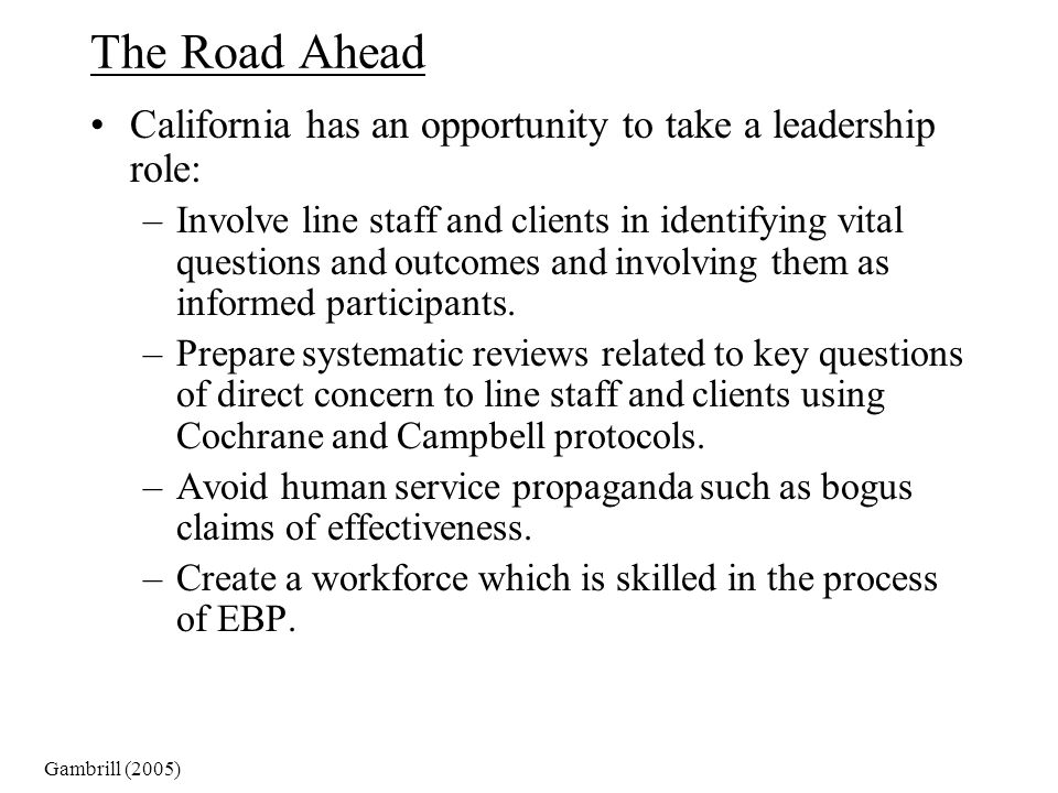 The Road Ahead California has an opportunity to take a leadership role: