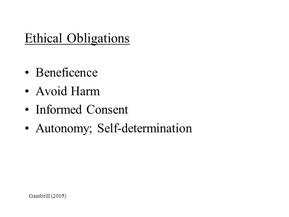 Ethical Obligations Beneficence Avoid Harm Informed Consent