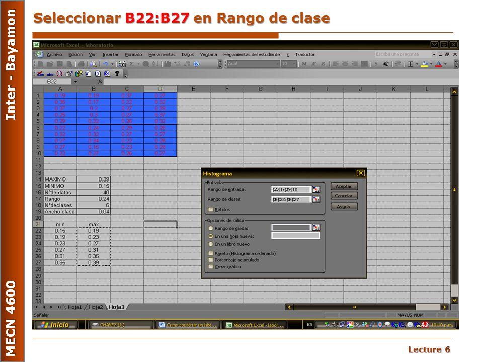Seleccionar B22:B27 en Rango de clase