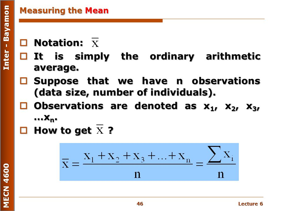 It is simply the ordinary arithmetic average.
